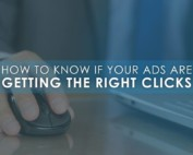 How To Know If Your Ads Are Getting The Right Clicks | UserWorthyMEDIA.com